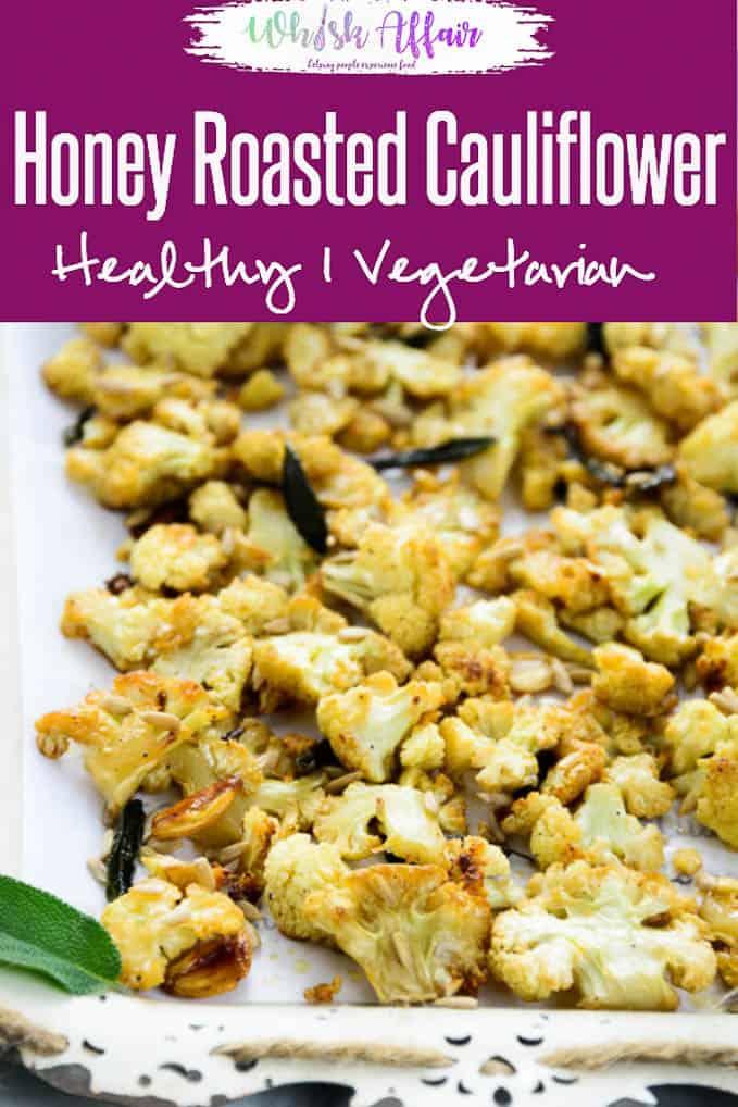 Honey Roasted Cauliflower Recipe with sage and sunflower seeds is a healthy and delicious option for snacks. Here is a tried and tested recipe to make it. Oven I recipes I Mash I Healthy I vegan i salad I Easy I rice I spicy I garlic #CauliflowerRecipes #Appetizer #HealthyRecipes