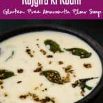 Rajgira ki Kadhi is made using Amaranth flour or Rajgiri ka Atta which is a gluten free flour and can be had for falahar as well. #Indian #GlutenFree #Navratri #Shivratri #Janamashtami