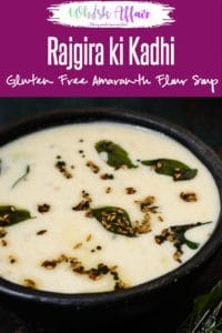Rajgira ki Kadhi is made using Amaranth flour or Rajgiri ka Atta which is a gluten free flour and can be had for falahar as well. #Indian #GlutenFree #Navratri #Shivratri #Janamashtami