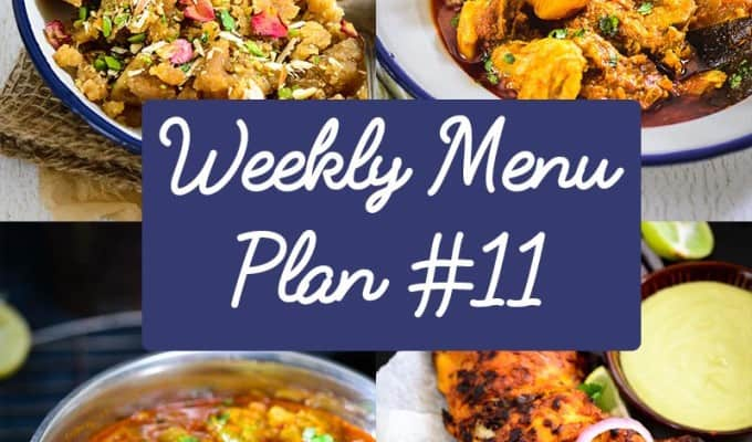 Weekly Menu Plan for the Week of 14th Dec (Recipe to make Gur aur Aate ka Halwa, Tandoori Chicken in Airfryer and more)