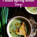 Garlicky Potato Spring Onion Soup is a beautifully flavored, thick, creamy soup, a nice warming treat during cold mornings. #Healthy #Soup #WinterRecipes