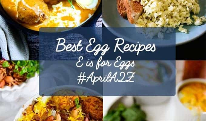 Best Egg Recipes { E is for Eggs for #AprilA2ZChallenge }