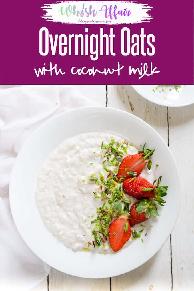 Overnight Oats with Coconut Milk are an easy, quick way of having your fill of this wonderful fiber and keeps you going through out the day. #Healthy #Breakfast #Oats