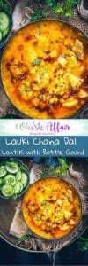 Lauki Chana Dal is a delicious Indian style lentil preparation which is healthy and delicious and can be paired with roti or rice. #Indian #Lentil #Recipe #Healthy #Homemade #Vegetarian #GlutenFree
