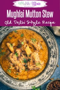 This Old Delhi Style Mughlai Mutton Stew recipe is a royal, delicious assemblage of fine flavours brewed with mutton and spices. Indian I Mutton I Curry I Curries I Spicy I Traditional I Authentic I easy I Simple I Quick I Perfect I Homemade I Food I Recipe I Photography I Styling #Indian #Mutton #Curry #Stew