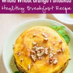 Step by Step and Video instructions to make Healthy Whole Wheat Orange Breakfast Pancakes Recipe which is a wonderful choice for breakfast and is super easy to make. Breakfast I healthy I Easy I for Kids I Simple I Best I Citrus I Orange I Pancake I Pancakes I