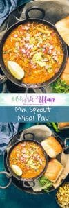 Enjoy this Maharashtrian Mix Beans Misal Pav Recipe with a side of Pav. It's a great dish for breakfast and brunch and is healthy as well. #Street #Food #Recipe #Indian #Vegetarian #Healthy #Vegan