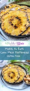 Makki ki Roti is a traditional Indian recipe made with corn meal. It is very popular bread in Punjab during winters and is usually paired with sarson ka saag. Here is a step by step recipewith some fabulous tricks to make the best makki ki roti. #GlutenFree #Bread #Recipe #Indian