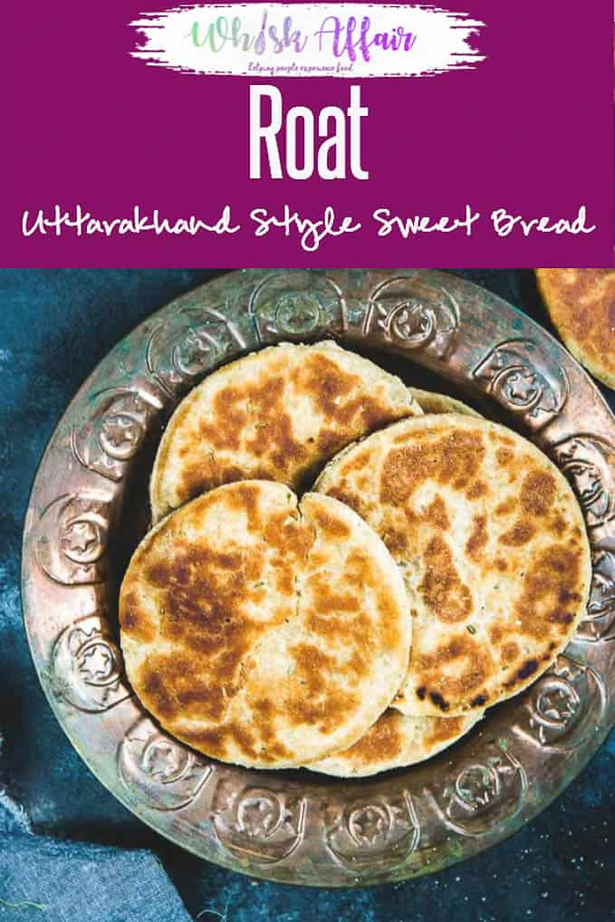 Roat Recipe is a Uttarakhand Style Sweet Flatbread which is subtly flavoured with fennel seeds and cardamom. #IndianRecipes #IndianBreads
