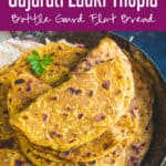 Lauki Thepla Recipe or Doodhi Thepla Recipe is a traditional Gujarati dish prepared using bottle gourd mixed with whole wheat flour. #Indian #Bread #Healthy #Gujarati #FlatBread #Gourd #Vegetarian