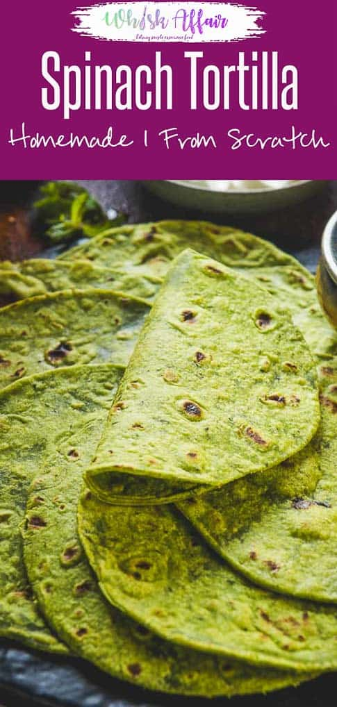 Spinach Tortilla is a delicious and healthy twist on the regular Tortilla recipe. It's super easy to make at home and I have a trick to  make those round tortillas with zero effort. Check out the recipe. #Mexican #Recipes #Tortilla