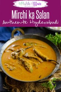 Mirchi Ka Salan or curried chilli peppers is a delicious, complex dish originally from Hyderabad, but relished all over the country. Large green chillies are cooked in tamarind, peanuts and spices which instead of heightening the spice, works well to create a beautiful blend of tastes. #Indian #Curry #Vegetarian #Vegan #GlutenFree